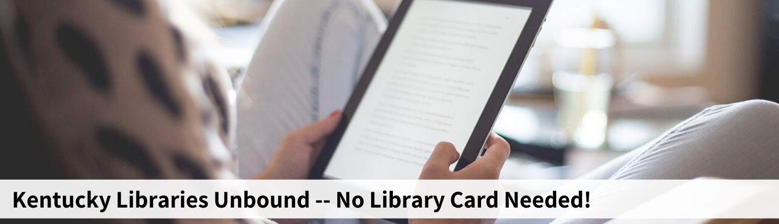 Kentucky Libraries Unbound Now Available Without A Library Card!