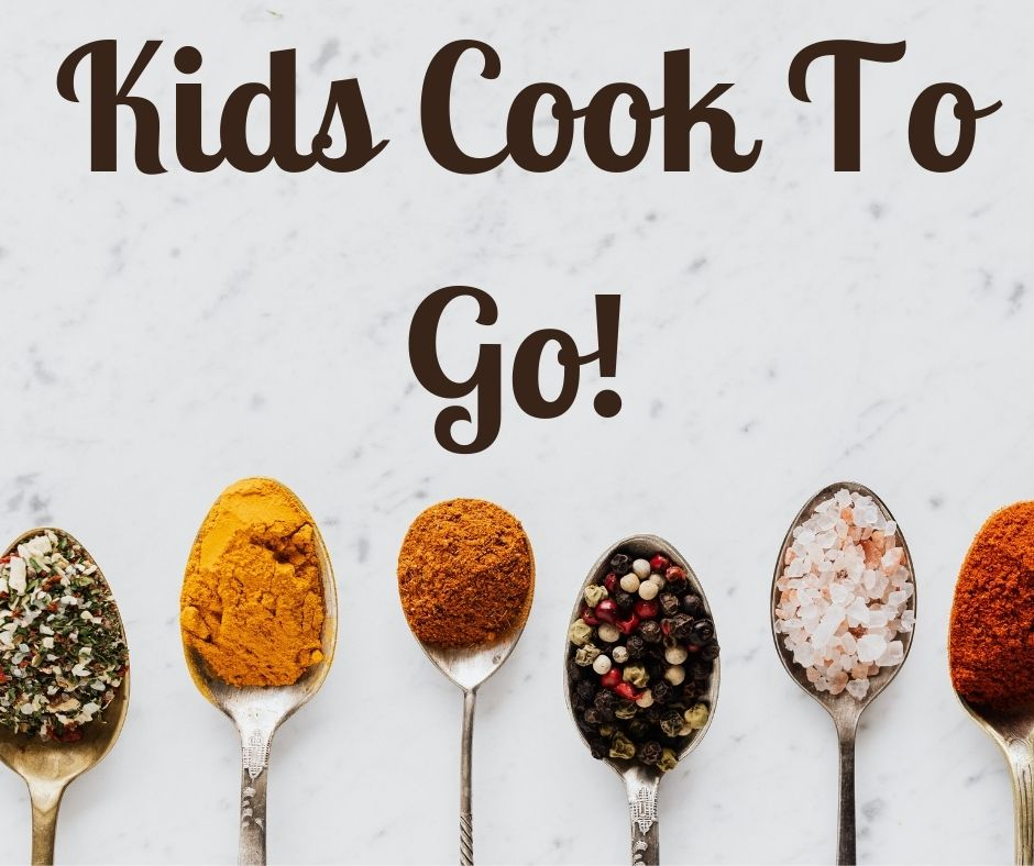 Kids Cook To Go!