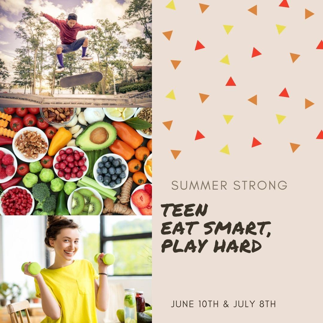 Summer Strong: Teen Eat Smart, Play Hard