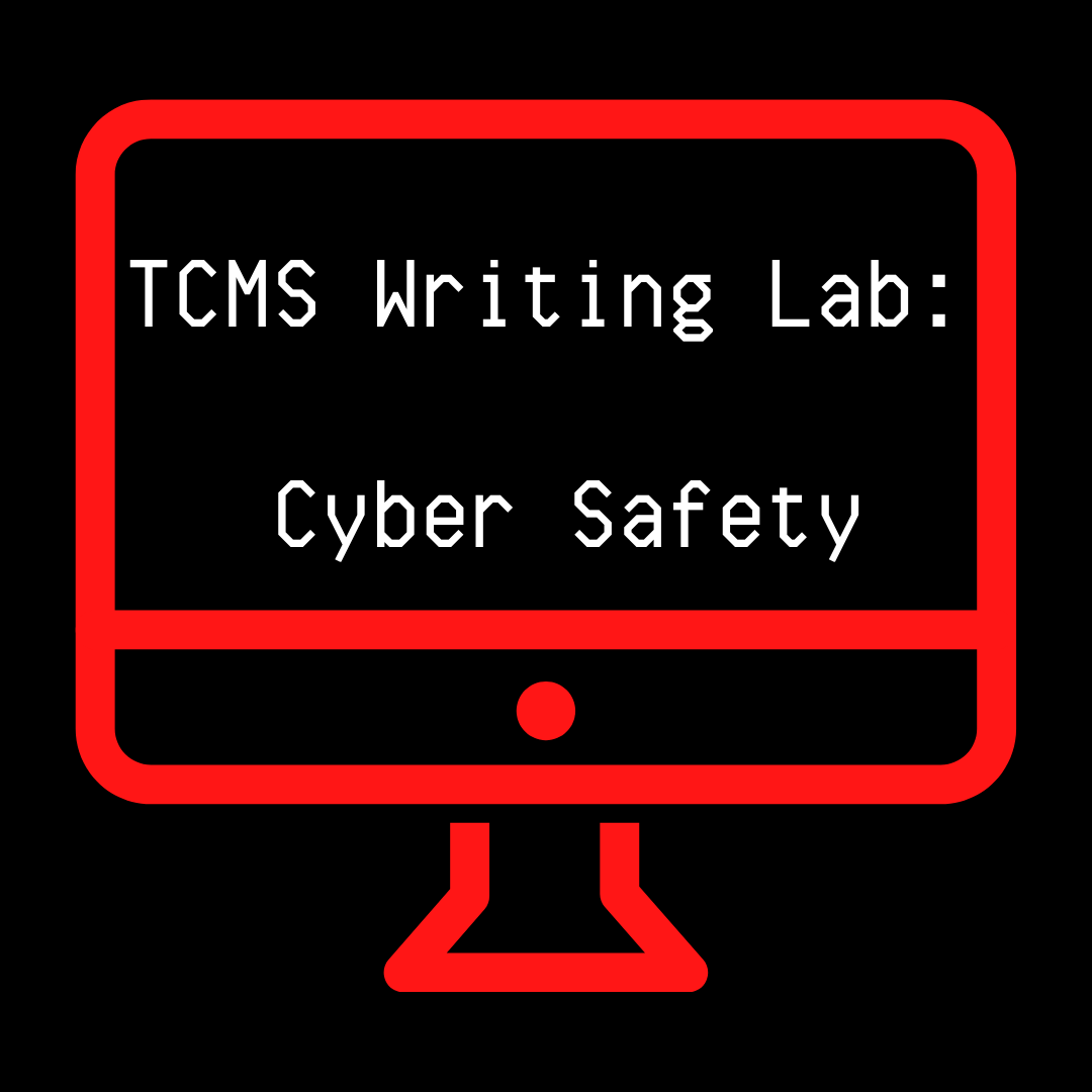TCMS Writing Lab: Cyber Safety