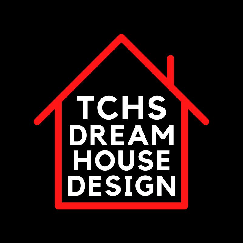 TCHS Dream House Design