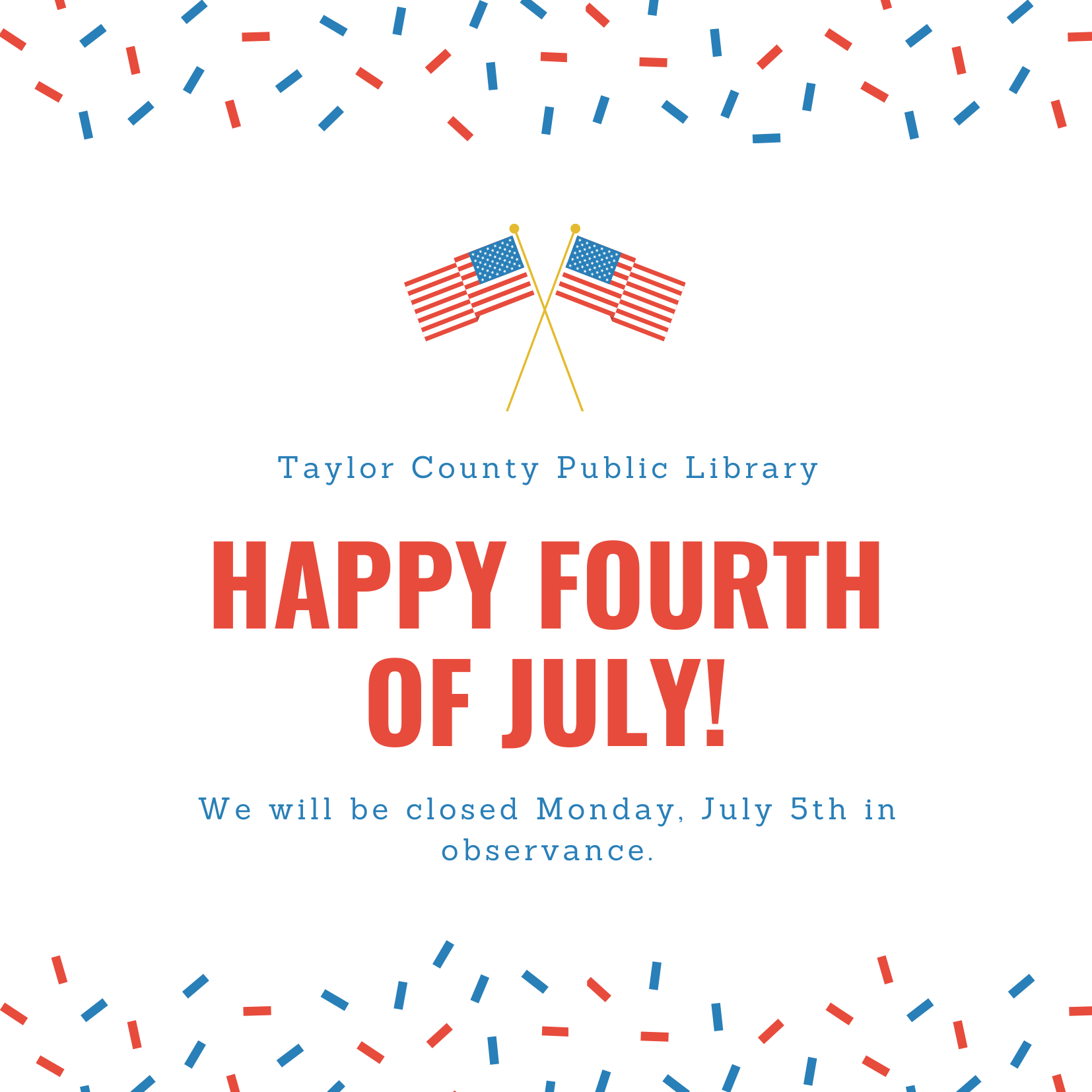 Closed for the Fourth of July